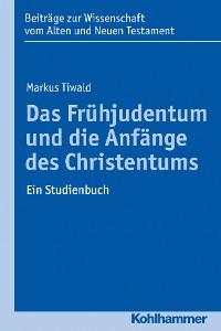 Cover Das Frühjudentum und die Anfänge des Christentums