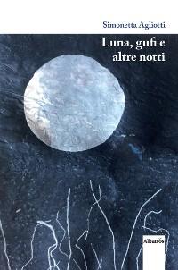 Cover Luna, gufi e altre notti