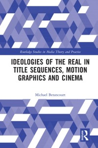 Cover Ideologies of the Real in Title Sequences, Motion Graphics and Cinema