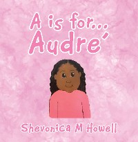 Cover A Is for Audre'
