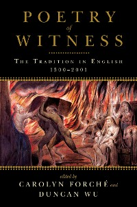 Cover Poetry of Witness: The Tradition in English, 1500-2001