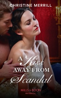 Cover Kiss Away From Scandal (Mills & Boon Historical) (Those Scandalous Stricklands, Book 1)