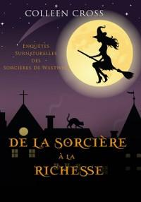 Cover De la Sorciere a la Richesse : Une Petite Enquete des Sorcieres de Westwick