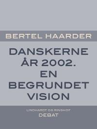 Cover Danskerne år 2002. En begrundet vision