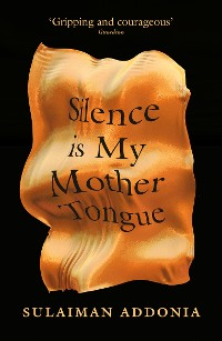 Cover Silence is My Mother Tongue