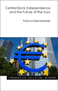 Cover Central Bank Independence and the Future of the Euro
