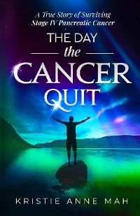 Cover The Day the Cancer Quit