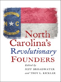 Cover North Carolina's Revolutionary Founders