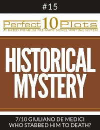 "Cover Perfect 10 Historical Mystery Plots #15-7 ""GIULIANO DE MEDICI – WHO STABBED HIM TO DEATH?"""