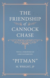 Cover The Friendship of Cannock Chase - With a Foreword by Lord Hatherton