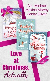Cover Love At Christmas, Actually: The Little Christmas Kitchen / Driving Home for Christmas / Winter's Fairytale