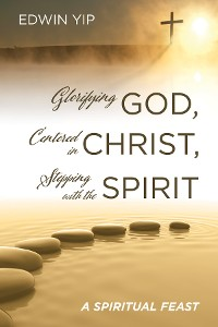 Cover Glorifying God, Centered in Christ, Stepping with the Spirit