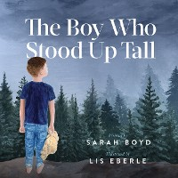 Cover The Boy Who Stood Up Tall