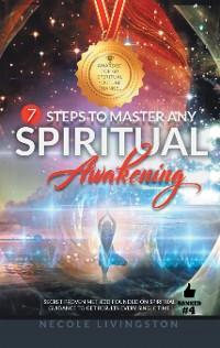 Cover 7 Steps to Master Any Spiritual Awakening