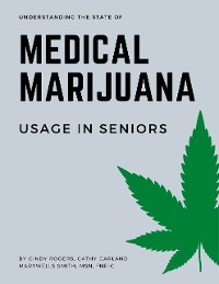 Cover Understanding the State of Medical Marijuana Use In Seniors
