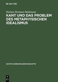 Cover Kant und das Problem des metaphysischen Idealismus
