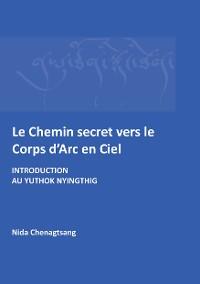 Cover Le Chemin secret vers le corps d'arc en ciel