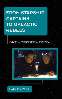 Cover From Starship Captains to Galactic Rebels