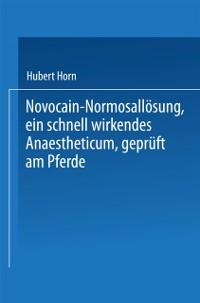 Cover Novocain-Normosallosung, ein schnell wirkendes Anaestheticum, gepruft am Pferde