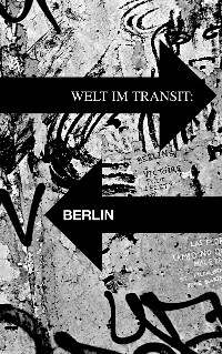 Cover Welt im Transit: Berlin