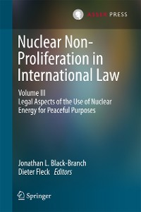 Cover Nuclear Non-Proliferation in International Law - Volume III