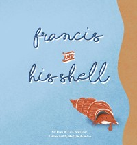 Cover Francis and His Shell