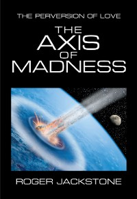 Cover The Axis of Madness