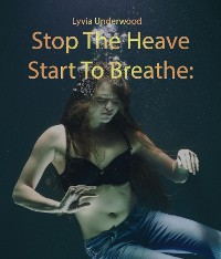 Cover Stop the Heave, Start to Breathe