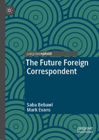Cover The Future Foreign Correspondent