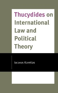 Cover Thucydides on International Law and Political Theory
