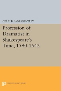 Cover Profession of Dramatist in Shakespeare's Time, 1590-1642