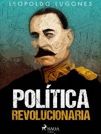Cover Política revolucionaria