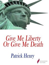 Cover Give me liberty, or give me death!