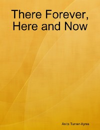 Cover There Forever, Here and Now