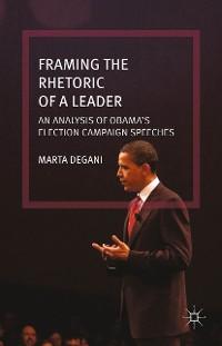 Cover Framing the Rhetoric of a Leader