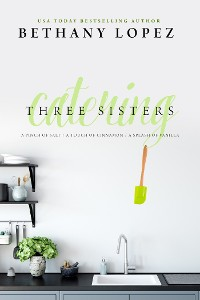Cover Three Sisters Catering Trilogy