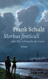 Cover Morbus Fonticuli oder Die Sehnsucht des Laien