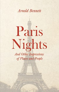 Cover Paris Nights - And other Impressions of Places and People