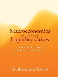 Cover Macroeconomics in Times of Liquidity Crises
