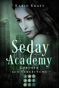 Cover Geboren aus Vergeltung (Seday Academy 7)