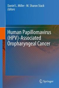 Cover Human Papillomavirus (HPV)-Associated Oropharyngeal Cancer