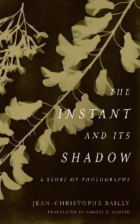 Cover The Instant and Its Shadow