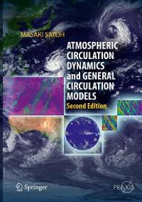 Cover Atmospheric Circulation Dynamics and General Circulation Models