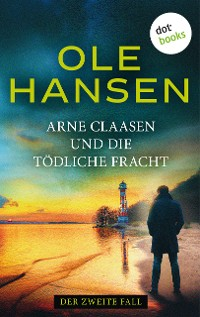 Cover Arne Claasen und die tödliche Fracht