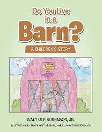 Cover Do You Live In a Barn?: A Children's Story