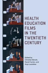 Cover Health Education Films in the Twentieth Century