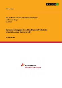 Cover Namensfreizügigkeit und Rechtswahlfreiheit im Internationalen Namensrecht