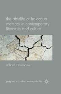 Cover The Afterlife of Holocaust Memory in Contemporary Literature and Culture