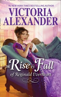 Cover Rise And Fall Of Reginald Everheart (Lady Travelers Society)