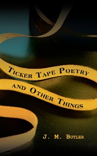 Cover Ticker Tape Poetry and Other Things